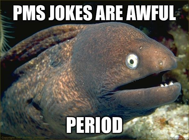 Day 333 5/24/14: Eel Jokes: One for The Ladies